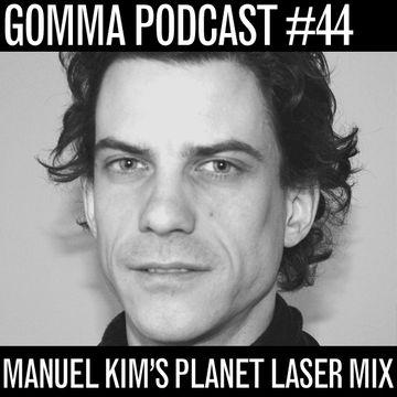 2011-04-13 - Manuel Kim - Planet Laser Mixtape (Gomma Podcast 44).jpg