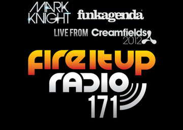 2012-10-09 - Eddie Halliwell, Mark Knight & Funkagenda (Creamfields) - Fire It Up (FIUR 171).jpg