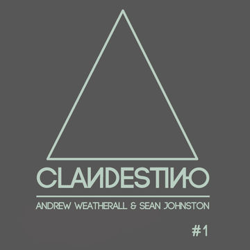 2013-01-0X - Andrew Weatherall & Sean Johnston - Clandestino 001.jpg
