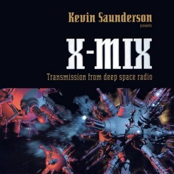 1997-09-22 - Kevin Saunderson - X-Mix - Transmission From Deep Space Radio.jpg