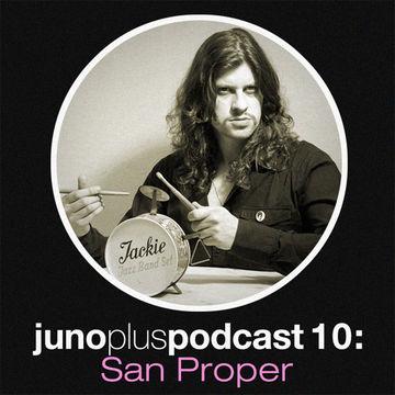 2011-06-08 - San Proper - Juno Plus Podcast 10.jpg