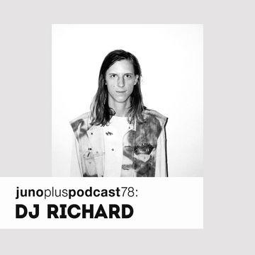 2014-01-15 - DJ Richard - Juno Plus Podcast 78.jpg