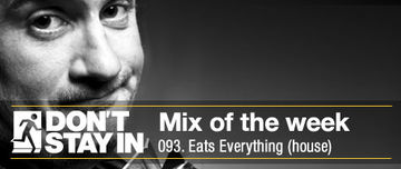 2011-07-04 - Eats Everything - Don't Stay In Mix Of The Week 093.jpg