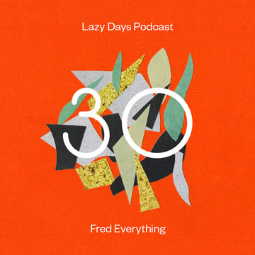 2012-10-11 - Fred Everything - Lazy Days Podcast 30.jpg