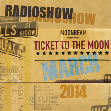 2014-03-20 - Moonbeam - Ticket To The Moon 003.jpg