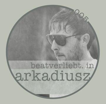 2014-07-25 - Arkadiusz - Beatverliebt Podcast 005.jpg