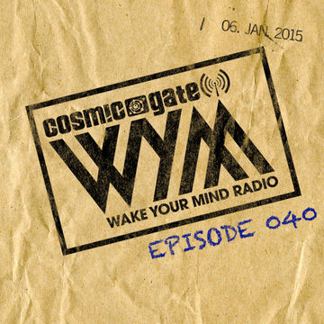 2015-01-06 - Cosmic Gate - Wake Your Mind 040 (Holiday Special).jpg
