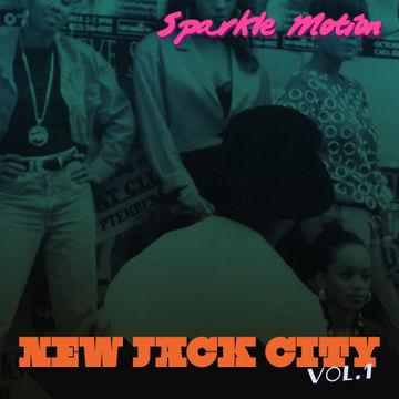 2009 - Sparkle Motion - New Jack City Vol.1.jpg