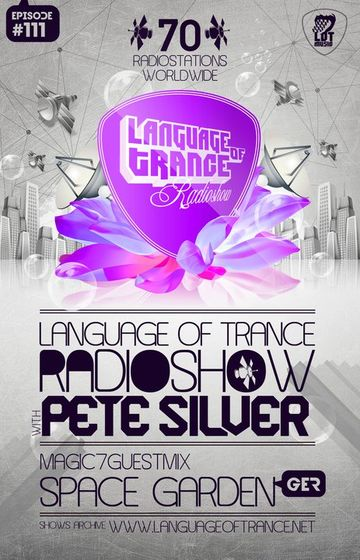 2011-06-25 - Pete Silver, Space Garden - Language Of Trance 111.jpg