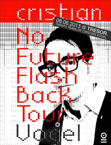 2013-06-08 - Cristian Vogel @ No Future Flashback Tour, Tresor.jpg