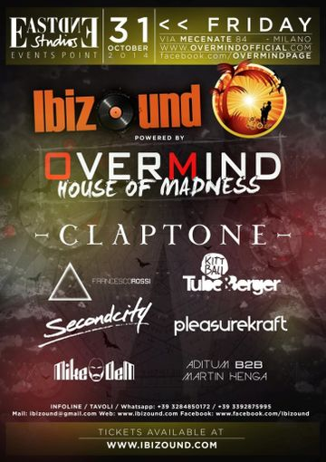 2014-10-31 - Ibizound presents Overmind House Of Madness, East End Studios Milano.jpg