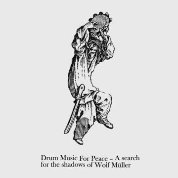 2011 - Rearview Radio & Jan Schulte - Drum Music For Peace - A Search For The Shadows Of Wolf Müller (TFGC Mixtape 21).jpg