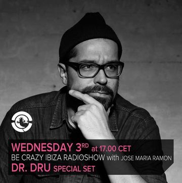 2013-07-03 - Dr. Dru @ Be Crazy Ibiza Radio Show, Ibiza Global Radio.jpg