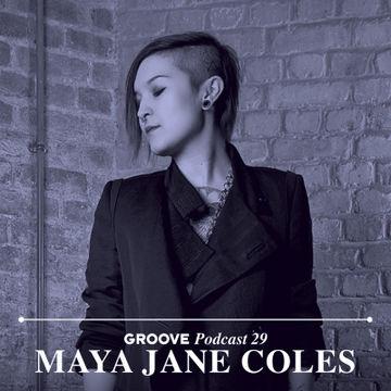 2014-05-05 - Maya Jane Coles - Groove Podcast 29.jpg