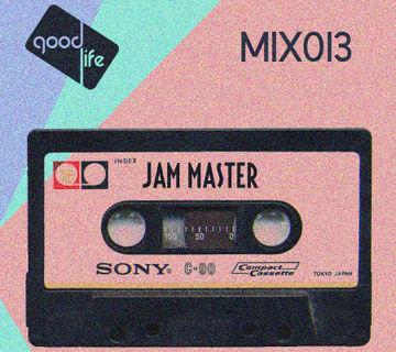 2014-08-21 - Jam Master - Good Life Mix 013.jpg
