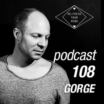 2014-08-27 - Gorge - ReFresh Music Podcast 108.jpg