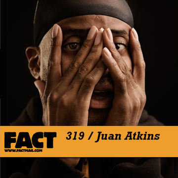 2012-03-05 - Juan Atkins - FACT Mix 319.jpg