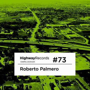2012-06-04 - Roberto Palmero - Highway Podcast 73.jpg