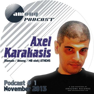 2013-11-07 - Axel Karakasis - Among Podcast 01.jpg