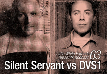 2010-11-01 - Silent Servant vs DVS1 - LWE Podcast 63.jpg