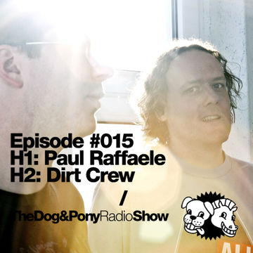 2011-06-21 - Paul Raffaele, Dirt Crew - The Dog & Pony Show 015.jpg
