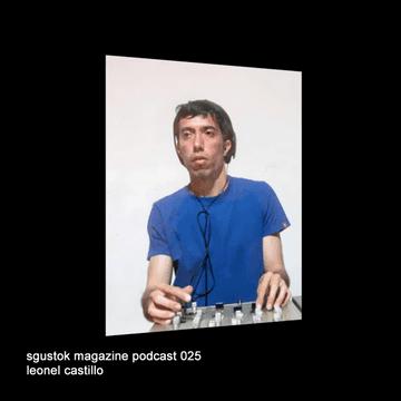 2012-01-23 - Leonel Castillo - Sgustok Magazine Podcast 025.png