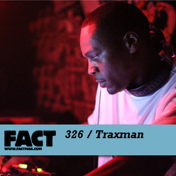 2012-04-23 - Traxman - FACT Mix 326.jpg