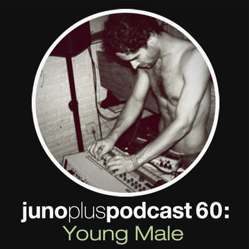 2013-05-08 - Young Male - Juno Plus Podcast 60.jpg