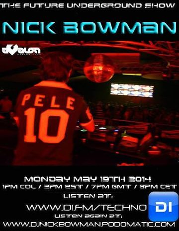 2014-05-19 - Nick Bowman - The Future Underground Show.jpg