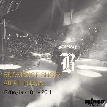2014-06-17 - Ateph Elidja - Bromance & Friends, Rinse FM France.jpg