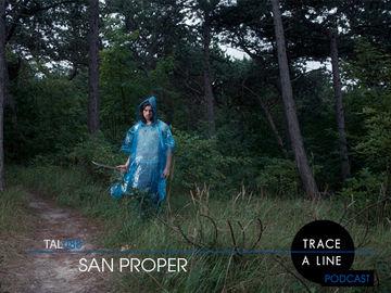 2012-08-04 - San Proper - Trace A Line Podcast (TAL088).jpg