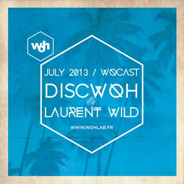 2013-07-15 - Laurent Wild - WOHCast July 2013.jpg