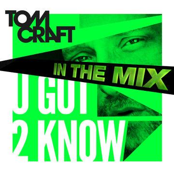 2013-07-19 - Tomcraft - U Got 2 Know - In The Mix.jpg