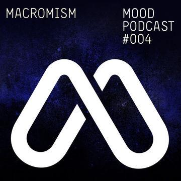 2014-01-04 - Macromism - MOOD Podcast 004.jpg