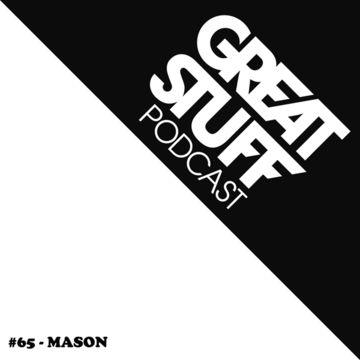 2014-05-22 - Mason - Great Stuff Podcast 065.jpg