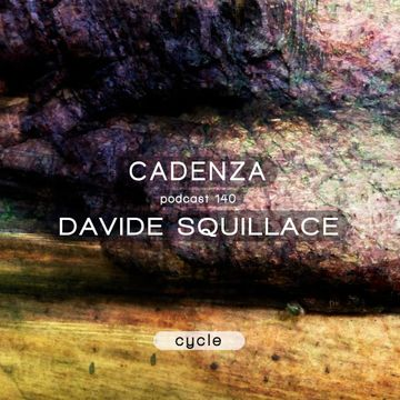 2014-10-29 - Davide Squillace - Cadenza Podcast 140 - Cycle.jpg