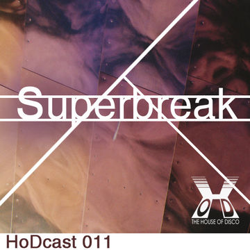 2011-03-25 - Superbreak - House Of Disco Guestmix.jpg