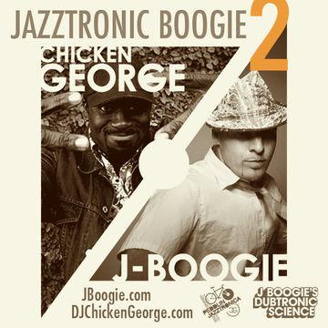 2012-11-16 - DJ Chicken George, J Boogie - Jazztronic Boogie 2.jpg