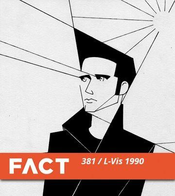 2013-05-06 - L-Vis 1990 - FACT Mix 381.jpg