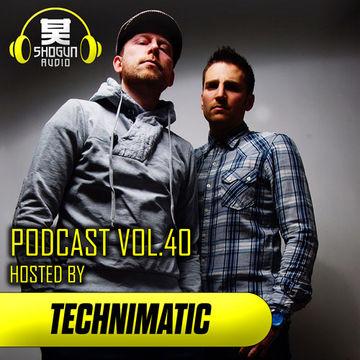 2013-06-20 - Technimatic - Shogun Audio Podcast 40.jpg