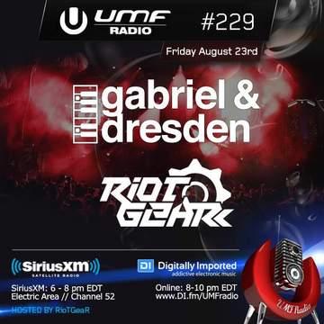 2013-08-23 - RioTGeaR, Gabriel & Dresden - UMF Radio 229 -2.jpg