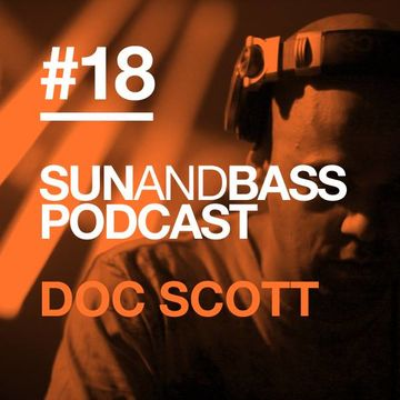2013-09-20 - Doc Scott - SUNANDBASS Podcast 18.jpg