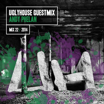 2014-07-22 - Andy Phelan - Uglyhouse Guest Mix 022.jpg