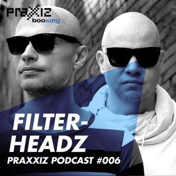2014-11-02 - Filterheadz - PRAXXIZ Podcast 006.jpg