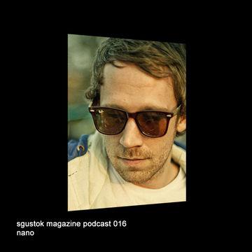 2011-04-11 - Nano - Sgustok Magazine Podcast 016.jpg