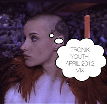 2012-04-06 - Tronik Youth - April Promo Mix.jpg