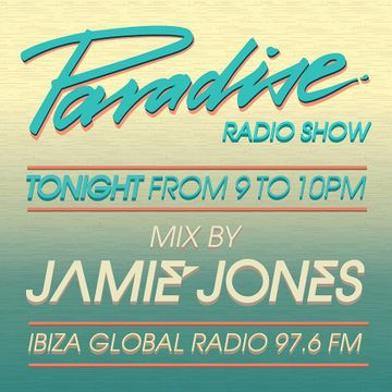 2013-07-03 - Jamie Jones - Paradise Radio Show, Ibiza Global Radio.jpg