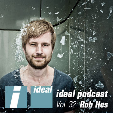 2014-01-10 - Rob Hes - Ideal Podcast Vol.32.jpg