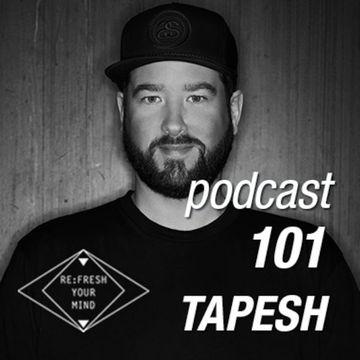 2014-03-19 - Tapesh - ReFresh Music Podcast 101.jpg