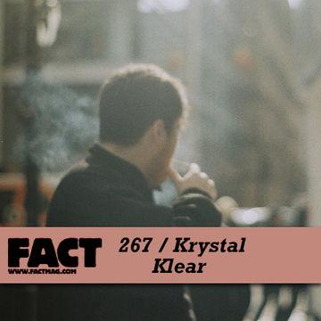 2011-07-22 - Krystal Klear - FACT Mix 267.jpg
